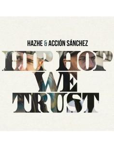 """CD HAZHE & ACCIÓN SÁNCHEZ """"HIP HOP WE TRUST"""""""