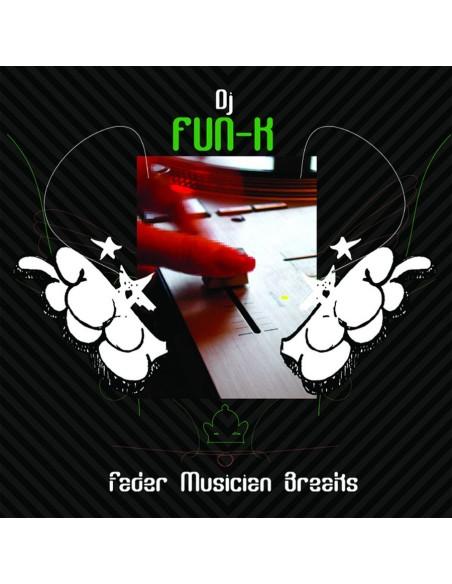 "DJ FUN-K ""FADER MUSICIAN BREAKS"" LP"