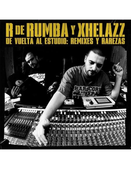 """R DE RUMBA & XHELAZZ """"DE VUELTA AL ESTUDIO:REMIXES Y RAREZAS"""" Cd"""