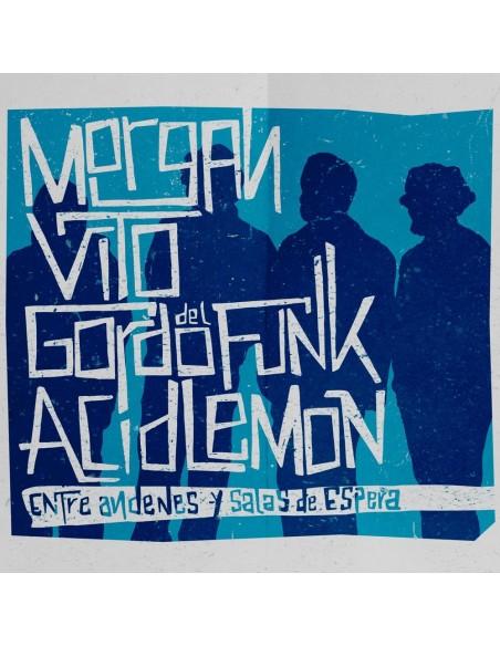 """CD MORGAN, VITO, GORDO DEL FUNK Y ACIDLEMON """"ENTRE ANDENES Y SALAS DE ESPERA"""""""