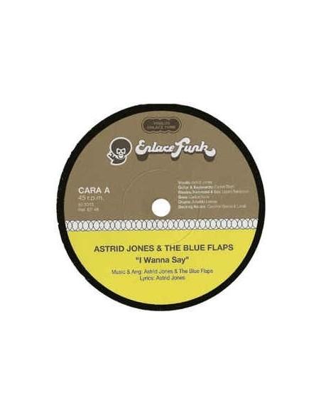 "VINILO 7"" ASTRID JONES & THE BLUE FLAPS  ""I WANNA SAY/SOMETHING ELSE"""
