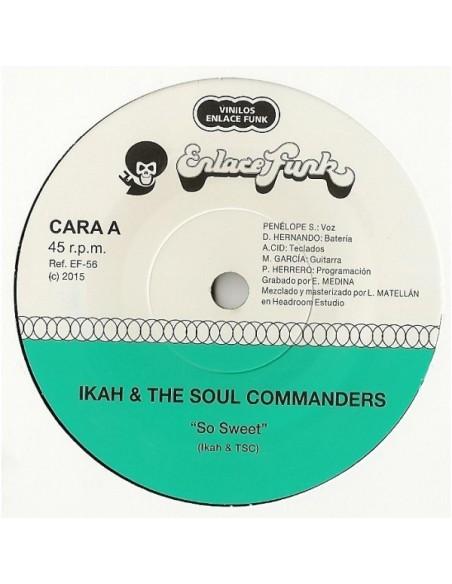"VINILO 7"" IKAH & THE SOUL COMMANDERS ""SO SWEET"""