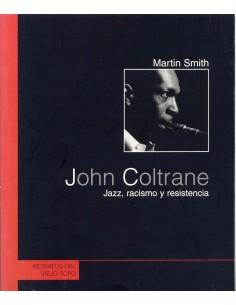 """LIBRO MARTIN SMITH """"JOHN COLTRANE. JAZZ, RACISMO Y RESISTENCIA"""""""