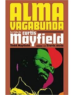 """LIBRO """"ALMA VAGABUNDA. LA VIDA DE CURTIS MAYFIELD"""""""