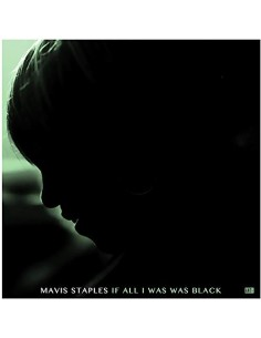 "VINILO LP MAVIS STAPLES ""IF ALL I WAS WAS BLACK"""