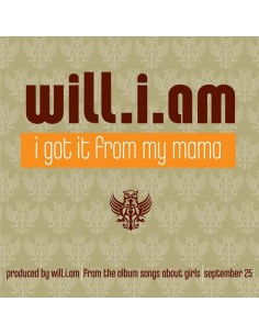 "WILL I AM ""I GOT IT FROM MY MAMA"" MX"