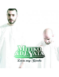 """CD MITIKO & DJ YATA """"LOCOS MUY CUERDOS"""" Cd"""