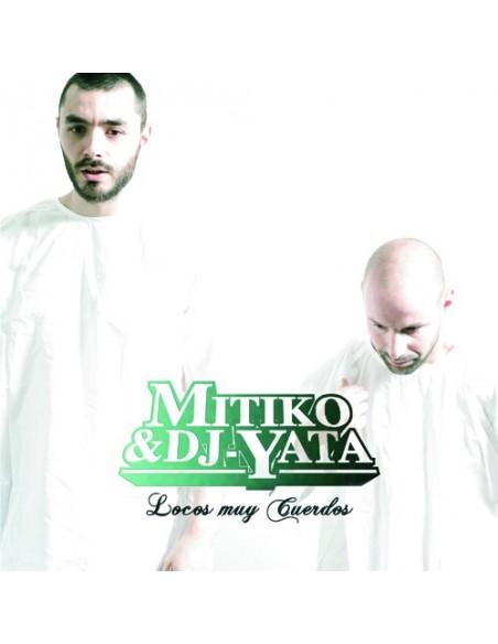 """MITIKO & DJ YATA """"LOCOS MUY CUERDOS"""" Cd"""