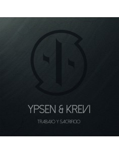 "CD YPSEN & KREVI  ""TRABAJO Y SACRIFICIO"""
