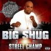 """CD BIG SHUG """"STREET CHAMP"""""""